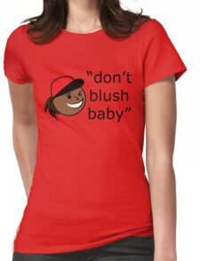 Don't Blush Baby Design Womens Fitted T-Shirt