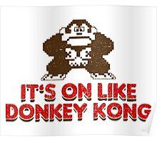 It's On Like Donkey Kong Poster