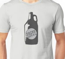 Drink Local! Support Your Hometown Independent Breweries Unisex T-Shirt