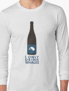 I Only Drink Whales (Craft Beer Geeks) Long Sleeve T-Shirt