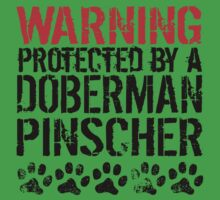 Warning Protected By A Doberman Pinscher Kids Clothes