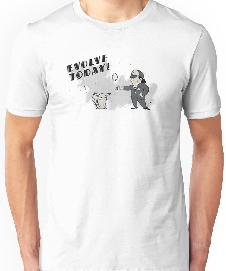 (I Don't Want to) Evolve Today! (Pokemon) Unisex T-Shirt