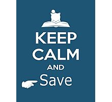 Keep Calm and Save (Final Fantasy) Photographic Print