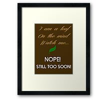 Too Soon Framed Print