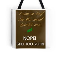 Too Soon Tote Bag