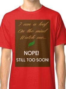 Too Soon Classic T-Shirt