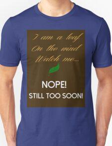 Too Soon T-Shirt