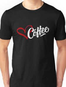 Love Coffee Unisex T-Shirt