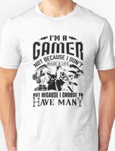 I'M Gamer Not Because I Don't T-Shirt
