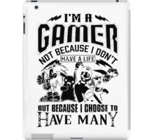 I'M Gamer Not Because I Don't iPad Case/Skin