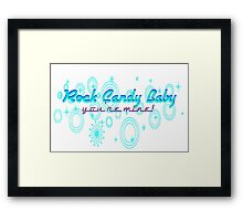 Rock Candy Baby, You're Mine! Framed Print