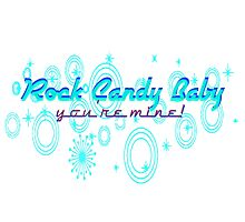 Rock Candy Baby, You're Mine! Photographic Print