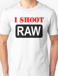 I shoot RAW, for photographers. T-Shirt