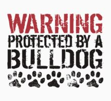 Warning Protected By A Bulldog One Piece - Short Sleeve