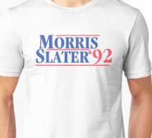 Morris And Slater For President Unisex T-Shirt