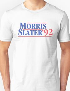 Morris And Slater For President T-Shirt