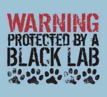 Warning Protected By A Black Lab Baby Tee