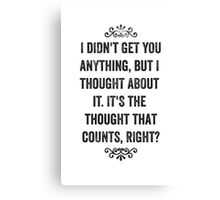 The Thought That Counts Snarky Card Canvas Print