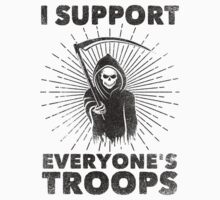 I Support Everyone's Troops  - Grim Reaper by Bigmom