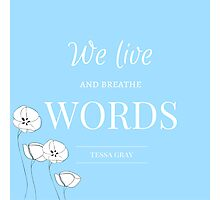 We Live and Breathe Words- The Infernal Devices Photographic Print