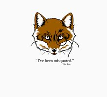 """""""What the Fox Say"""" T-Shirt """"I've been misquoted."""" -The Fox Women's Relaxed Fit T-Shirt"""