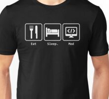 Eat Sleep Mod In black - For all Modders out there Unisex T-Shirt
