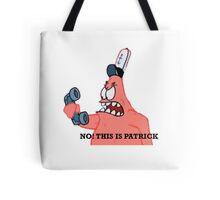 No This is Patrick Tote Bag