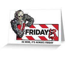 Jason Voorhees - It's Always Friday the 13th Greeting Card