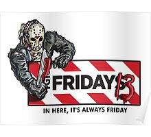Jason Voorhees - It's Always Friday the 13th Poster