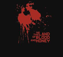 In The Land Of The Blood And Honey Unisex T-Shirt