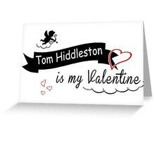 Tom Hiddleston is my Valentine Greeting Card