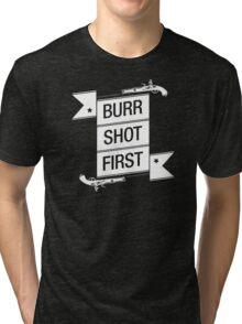Burr Shot First (Black) Tri-blend T-Shirt