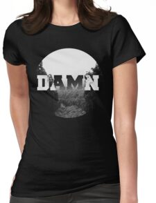 Damn nature, you scary! Womens Fitted T-Shirt