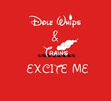 Dole Whips & Trains Excite Me Unisex T-Shirt
