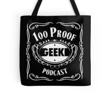 100 Proof Geek Podcast  Tote Bag