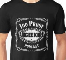 100 Proof Geek Podcast  Unisex T-Shirt