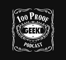 100 Proof Geek Podcast  T-Shirt