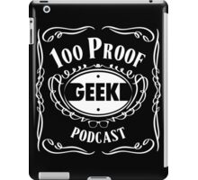 100 Proof Geek Podcast  iPad Case/Skin