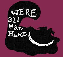 We're All Mad Here by jlie3
