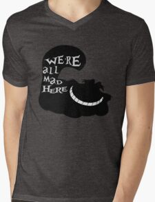 We're All Mad Here Mens V-Neck T-Shirt