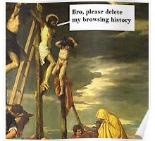 "Jesus says ""Delete My Browsing History"" Poster"