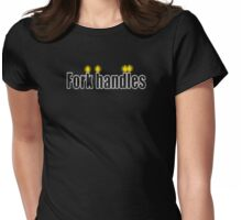 fork handles Womens Fitted T-Shirt