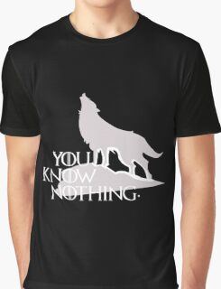 You Know Nothing - GOT Graphic T-Shirt