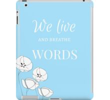 We Live and Breathe Words- The Infernal Devices iPad Case/Skin