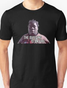 The building is on fire! T-Shirt