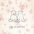 I love you beary much by Ingrid Beddoes