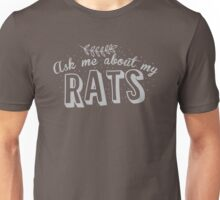Ask me about my RATS Unisex T-Shirt