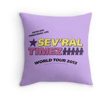 SEV'RAL TIMEZ - World Tour 2013 Throw Pillow