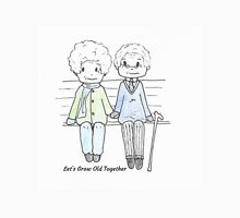 Let's Grow Old Together  Classic T-Shirt