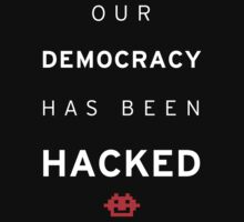 Democracy Hacked by teesandlove